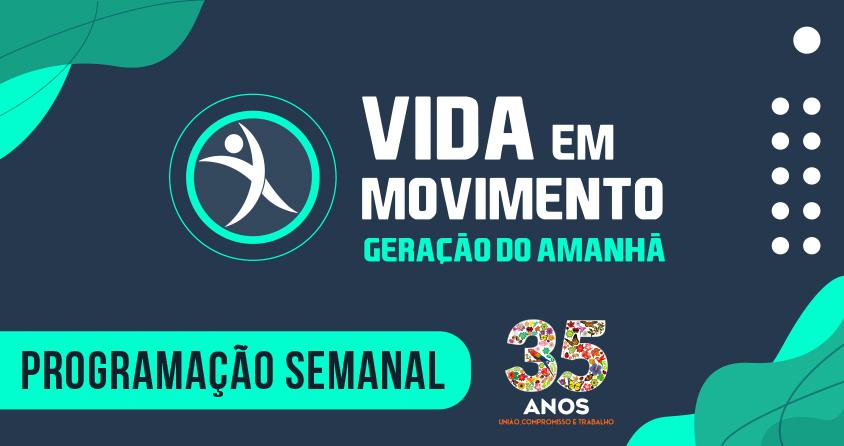 """Participe das atividades do programa """"Vida em Movimento – Geração do Amanhã"""""""